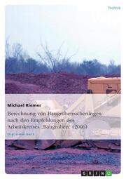 Berechnung von Baugrubensicherungen nach den Empfehlungen des Arbeitskreises 'Baugruben' (2006)