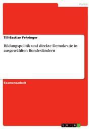Bildungspolitik und direkte Demokratie in ausgewählten Bundesländern