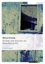 SS-Ärzte und Versuche am Menschen im KZ