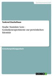Studie: Stanislaw Lem - Gedankenexperimente zur persönlichen Identität