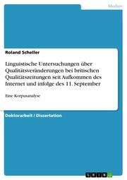 Linguistische Untersuchungen über Qualitätsveränderungen bei britischen Qualitätszeitungen seit Aufkommen des Internet und infolge des 11. September