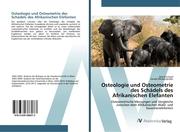 Osteologie und Osteometrie des Schädels des Afrikanischen Elefanten