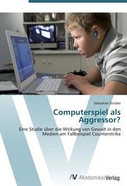 Computerspiel als Aggressor?