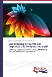 Copolímeros de injerto con respuesta a la temperatura y pH