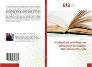 Federalism and Revenue Allocation in Nigeria: Derivation Principle