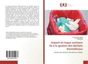 Impact et risque sanitaire lié à la gestion des déchets biomédicaux