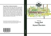 Turgut Özal ve Siyasal Liberalizm