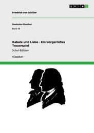 Kabale und Liebe - Ein bürgerliches Trauerspiel