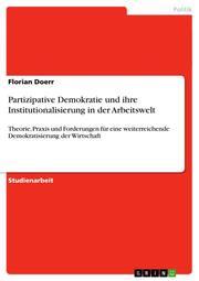 Partizipative Demokratie und ihre Institutionalisierung in der Arbeitswelt