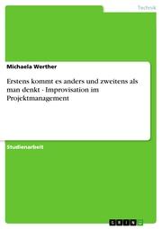 Erstens kommt es anders und zweitens als man denkt - Improvisation im Projektmanagement - Cover
