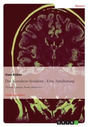 Das Korsakow-Syndrom - Eine Annäherung