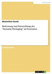 Bedeutung und Entwicklung des 'Dynamic-Packaging' im Tourismus