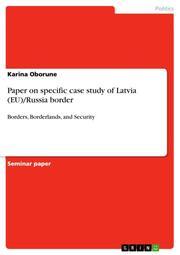 Paper on specific case study of Latvia (EU)/Russia border