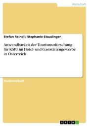 Anwendbarkeit der Tourismusforschung für KMU im Hotel- und Gaststättengewerbe in Österreich
