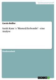 Sarah Kane's 'Blasted/Zerbombt' - eine Analyse