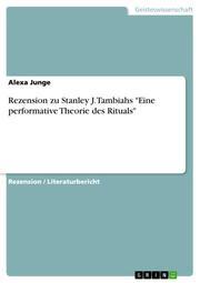 Rezension zu Stanley J.Tambiahs 'Eine performative Theorie des Rituals'