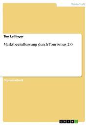 Marktbeeinflussung durch Tourismus 2.0