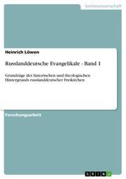 Russlanddeutsche Evangelikale - Band 1