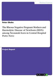 The Rhesus Negative Pregnant Mothers and Haemolytic Disease of Newborn (HDN) among Neonatals born in Central Hospital Porto Novo