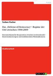 Das 'Defense-of-Democracy'-Regime der OAS zwischen 1990-2009