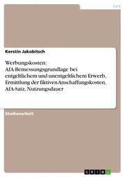 Werbungskosten: AfA-Bemessungsgrundlage bei entgeltlichem und unentgeltlichem Erwerb, Ermittlung der fiktiven Anschaffungskosten, AfA-Satz, Nutzungsdauer