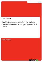 Der Weltinformationsgipfel - Startschuss einer multilateralen Bekämpfung des Global Divide