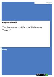 The Importance of Face in 'Politeness Theory'