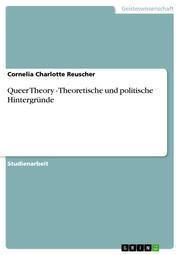 Queer Theory - Theoretische und politische Hintergründe
