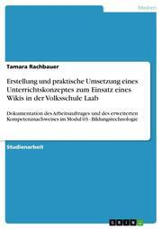 Erstellung und praktische Umsetzung eines Unterrichtskonzeptes zum Einsatz eines Wikis in der Volksschule Laab