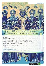 Das Konzil von Nicäa (325) und Konstantin der Große