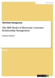 The IBM Model of Electronic Customer Relationship Management