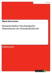 Benjamin Barber: Psychologische Dimensionen der Demokratietheorie