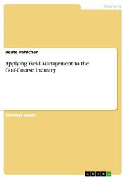 Applying Yield Management to the Golf-Course Industry