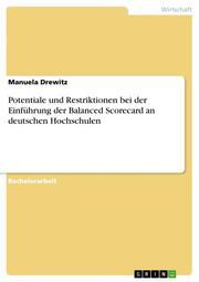 Potentiale und Restriktionen bei der Einführung der Balanced Scorecard an deutschen Hochschulen
