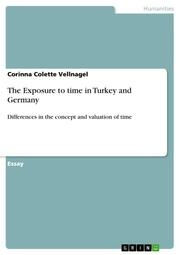 The Exposure to time in Turkey and Germany
