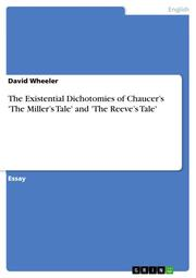 The Existential Dichotomies of Chaucer's 'The Miller's Tale' and 'The Reeve's Tale'