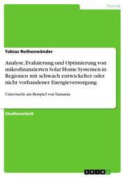 Analyse, Evaluierung und Optimierung von mikrofinanzierten Solar Home Systemen in Regionen mit schwach entwickelter oder nicht vorhandener Energieversorgung