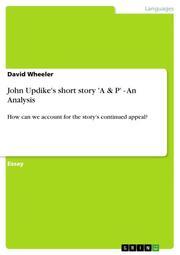John Updike's short story 'A & P' - An Analysis