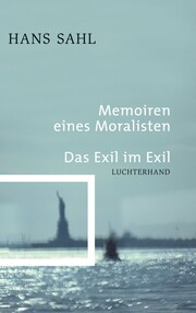 Memoiren eines Moralisten - Das Exil im Exil