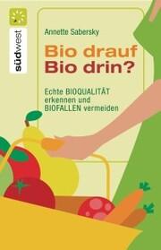Bio drauf - Bio drin?