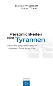 Persönlichkeiten statt Tyrannen
