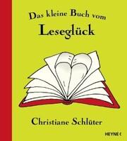 Das kleine Buch vom Leseglück