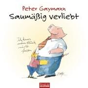 Saumäßig verliebt - Peter Gaymann