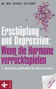Erschöpfung und Depression: Wenn die Hormone verrücktspielen - Cover