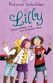 Lilly - Lampenfieber und kein bisschen leise