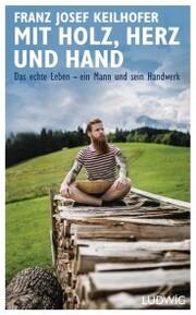 Mit Holz, Herz und Hand