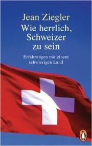 Wie herrlich, Schweizer zu sein