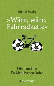 'Wäre, wäre, Fahrradkette'. Die besten Fußballersprüche