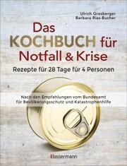 Das Kochbuch für Notfall und Krise - Rezepte für 28 Tage für 4 Personen. 3 Mahlzeiten und 1 Snack pro Tag.