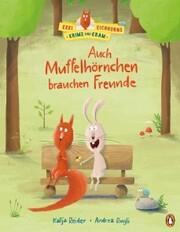 Ekki Eichhorns Krims und Kram - Auch Muffelhörnchen brauchen Freunde